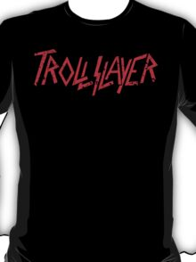 TrollSlayer T-Shirt