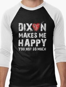 Dixon Makes Me Happy Men's Baseball ¾ T-Shirt