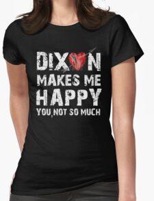 Dixon Makes Me Happy T-Shirt