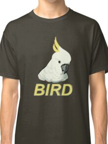 BIRD - Sulphur-crested Cockatoo Classic T-Shirt