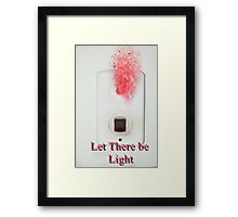 Let There be light with a water boiler light switch Framed Print