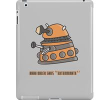 Baby Dalek says Exterminate iPad Case/Skin