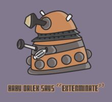 Baby Dalek says Exterminate Kids Tee