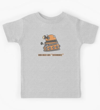 Baby Dalek says Exterminate Kids Tee