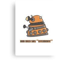 Baby Dalek says Exterminate Canvas Print