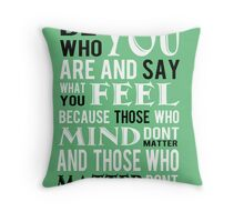 Be who you are Throw Pillow