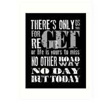 RENT No Day but Today Art Print