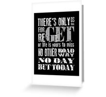 RENT No Day but Today Greeting Card