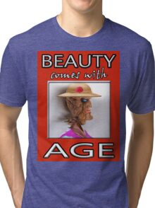 BEAUTY COMES WITH AGE Tri-blend T-Shirt