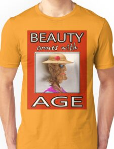 BEAUTY COMES WITH AGE Unisex T-Shirt