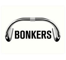 Bonkers 'Bars for prints! Art Print