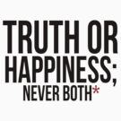 Truth or Happiness by whatthefawkes