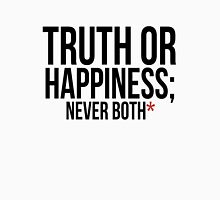 Truth or Happiness Unisex T-Shirt