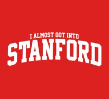 I Almost Got Into Stanford! by athaikdin