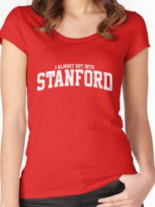 I Almost Got Into Stanford! Women's Fitted Scoop T-Shirt