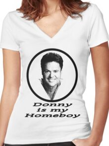 Donny is my Homeboy Women's Fitted V-Neck T-Shirt