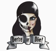 Derby or Die by HungryDesigns