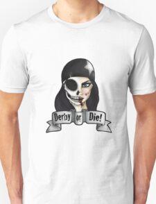 Derby or Die T-Shirt