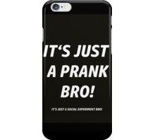 IT'S JUST A PRANK !  iPhone Case/Skin