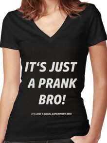 IT'S JUST A PRANK !  Women's Fitted V-Neck T-Shirt