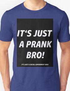 IT'S JUST A PRANK !  Unisex T-Shirt