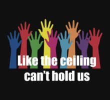 Ceiling cant hold us by Hollandy