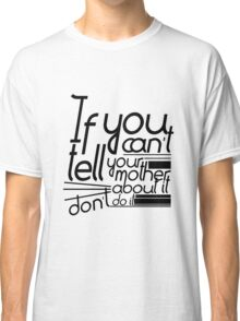 Martha-isms #1 Classic T-Shirt