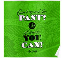 Repeat the Past (The Great Gatsby) - Quote Series  Poster