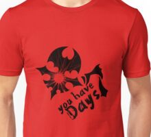 You have Seven Days Unisex T-Shirt