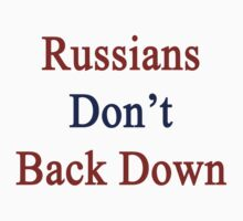 Russians Don't Back Down  by supernova23