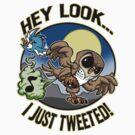 Tweeted! by scott sirag