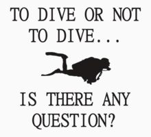 To dive or not to dive... is there any question Kids Clothes