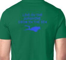 Live in the Sunshine Swim in the Sea Unisex T-Shirt