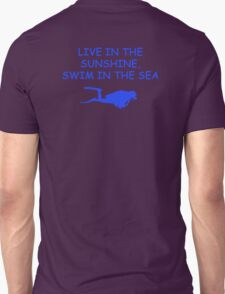 Live in the Sunshine Swim in the Sea Unisex T-Shirt