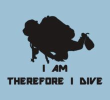 I AM THEREFORE I DIVE by BelfastBoy
