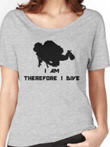 I AM THEREFORE I DIVE Women's Relaxed Fit T-Shirt
