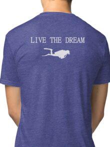 Live the Dream and Scuba Dive Tri-blend T-Shirt
