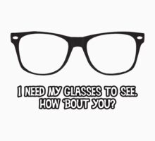 I need my glasses to see. by HighDesign