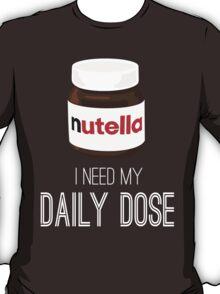 I need my daily dose >Nutella< T-Shirt
