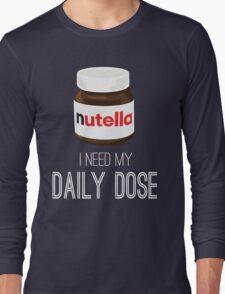 I need my daily dose >Nutella< Long Sleeve T-Shirt