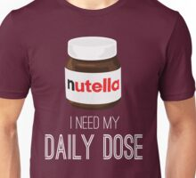 I need my daily dose >Nutella< Unisex T-Shirt