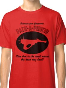 PACK-A-PUNCH! Classic T-Shirt