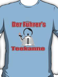 Fuhrer's teapot T-Shirt