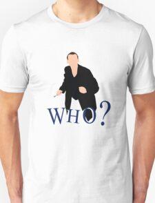 """WHO?"" Ninth Doctor T-Shirt T-Shirt"