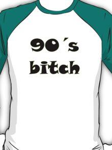 90's Bitch T-Shirt