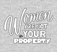 Women are NOT your Property by Tai's Tees One Piece - Short Sleeve