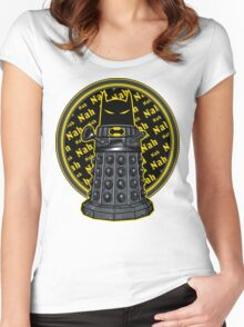 Nah, Nah.... Exterminate!! Women's Fitted Scoop T-Shirt