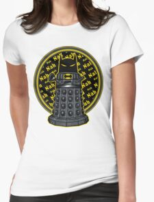 Nah, Nah.... Exterminate!! Womens Fitted T-Shirt