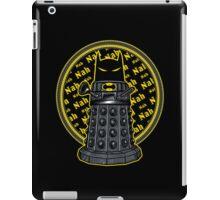 Nah, Nah.... Exterminate!! iPad Case/Skin