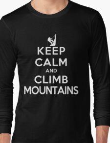 Keep Calm and Climb Mountains (DS) Long Sleeve T-Shirt